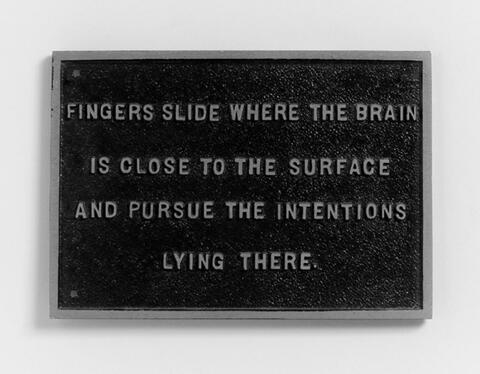 Jenny Holzer - From the Survival Series: Fingers slide where the brain is close to the surface and pursue the intentions lying there