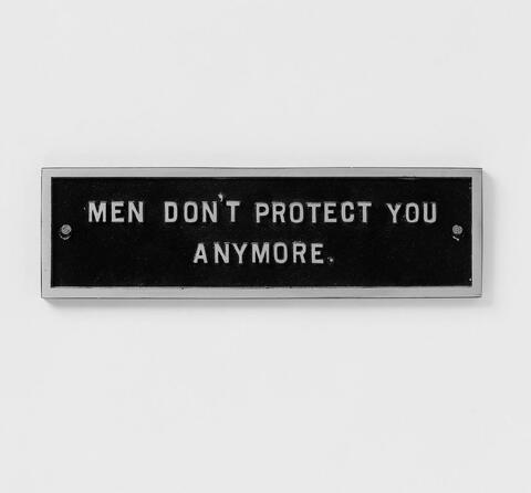 Jenny Holzer - From the Survival Series: Men don't protect you anymore